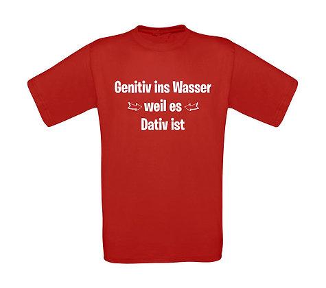 """Erwachsenen T-Shirt """"GENITIV INS WASSER"""""""