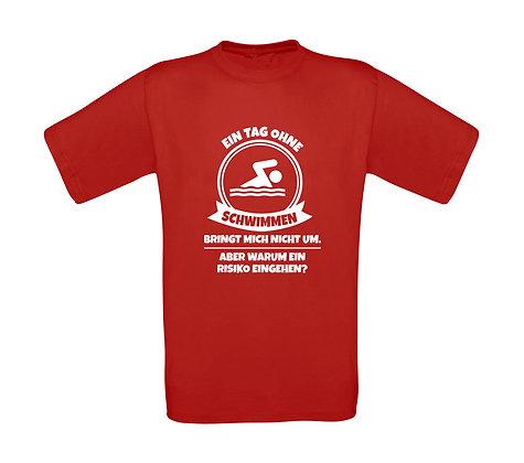 """Erwachsenen T-Shirt """"EIN TAG OHNE SCHWIMMEN..."""""""