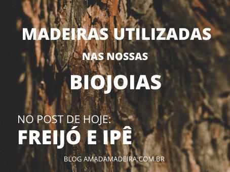 Madeiras utilizadas nas nossas biojoias: Freijó e Ipê