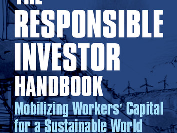 New 'Responsible Investor Handbook' Shows How Union Members' Pension Plans Create Jobs