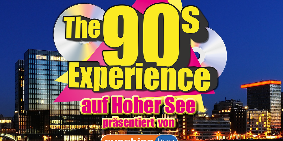 "The 90s Experience - Partyschiff DÜSSELDORF 2022 ""DAY & NIGHT-TOUR KOMBI"""