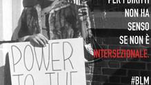 #BLM: La lotta deve essere intersezionale