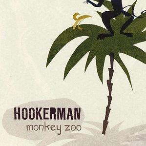 Hookerman_Monkeyzoo.jpg