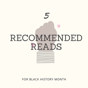 5 Recommended Reads for Black History Month