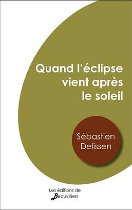 Quand l'éclipse vient après le soleil