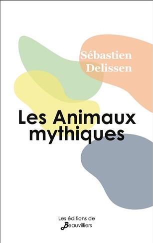 Les Animaux mythiques de Sébastien Delissen