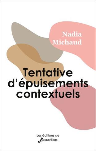 Tentative d'épuisements contextuels de Nadia Michaud