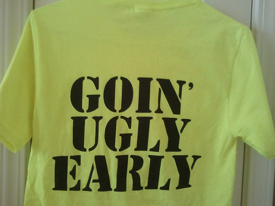 Goin' Ugly Early t-shirt