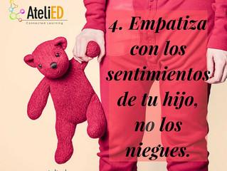4. Empatiza con los sentimientos de tu hijo, no los niegues.
