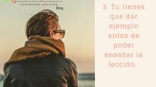 3. Tu tienes que dar ejemplo antes de poder enseñar la lección.