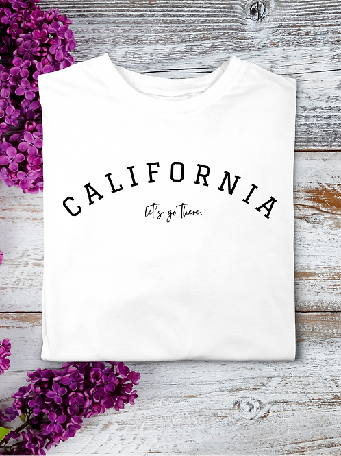 """California Graphic Tee: """"Let's go There""""  DIGITAL DOWNLOAD"""