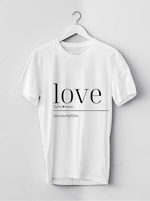 "Love Definition Graphic Tee: ""Love Yourself""  DIGITAL DOWNLOAD"