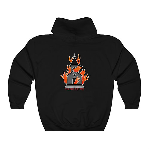 The Roof is On Fire Hoodie