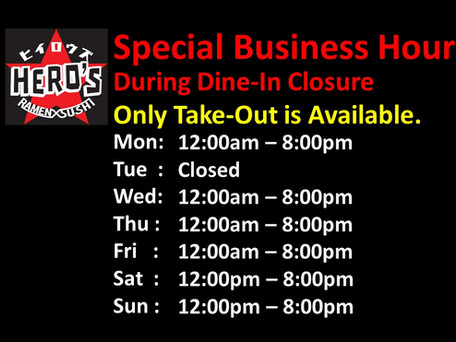 Special Business Hours during Dine-In Closure.