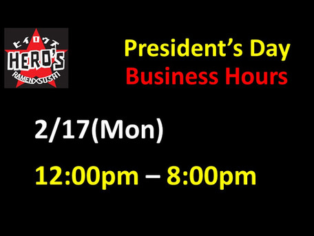 President's Day (2/17) Business Hours changed