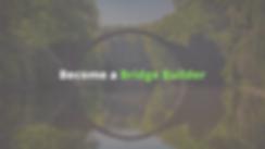 Become a Bridge Builder.png