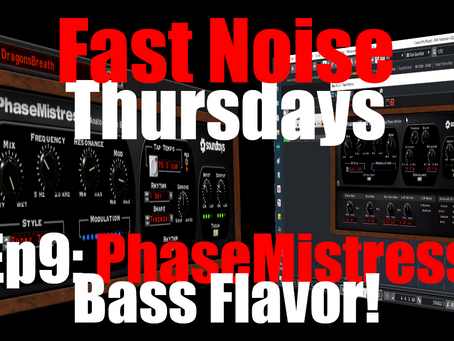 Bassline Flavor with SoundToys PhaseMistress (Fast Noise Thursday Ep.9)
