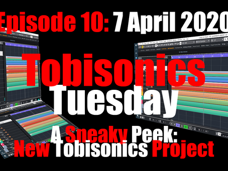 Started a New Project. No Idea what It Is Yet. (Tobisonics Tuesday EP10 April 7th 2020)