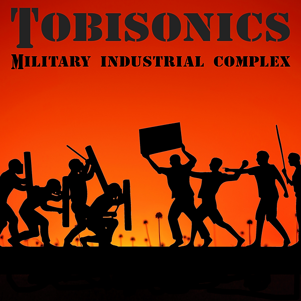 Tobisonics Military Industrial Complex C