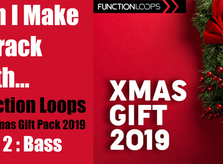 Can I Make a Track with the Function Loops Christmas Pack? Part 2: Bass
