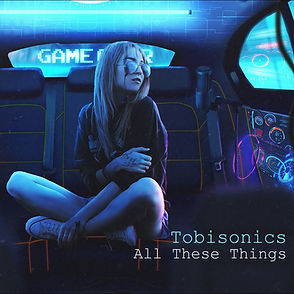 Tobisonics All These Things Cover Art Me