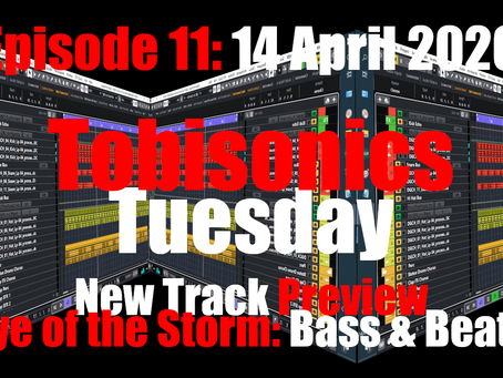 "Preview of New Track ""Eye of the Storm"": Bass & Beats (Tobisonics Tuesday EP11 April 14th 2020)"