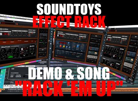 """Soundtoys Effect Rack Demo & Song """"Rack 'Em Up"""""""
