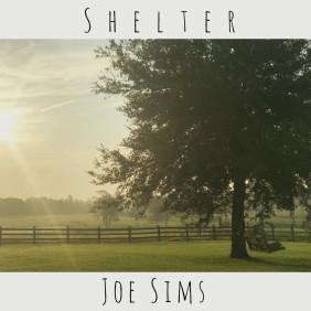 "Joe Sims ""Shelter"""