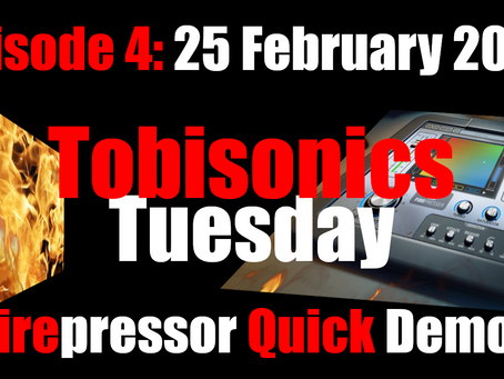 Tobisonics Tuesday Ep4: 25th February 2020 United Plugins Firesonics Firepressor Quick Demo