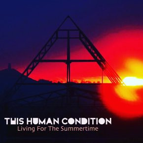 "This Human Condition ""Living for the Summertime"""
