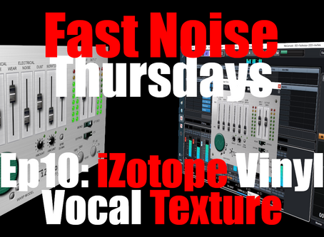 Adding Texture & Size to Vocals with Izotope Vinyl (Free Plugin) (Fast Noise Thursday Ep10)