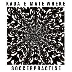 """SoccerPractise """"Kaua E Mate Wheke"""""""