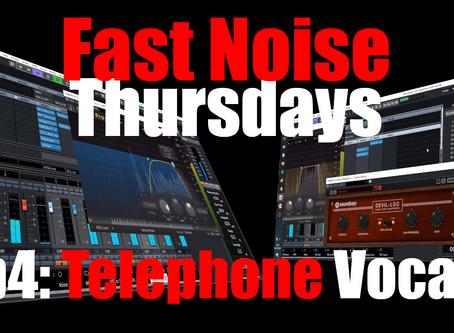 Telephone Vocals FX (Fast Noise Thursdays Ep4)