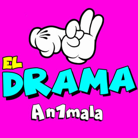"""AN1MALA """"El Drama"""""""