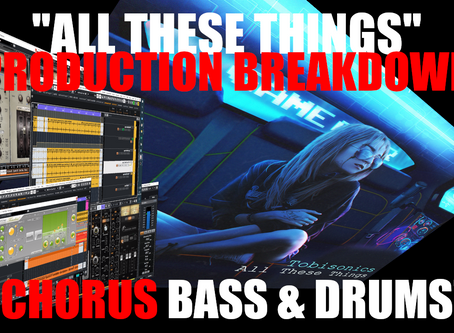 """""""All These Things"""" Production Breakdown: Chorus Bass & Drums"""