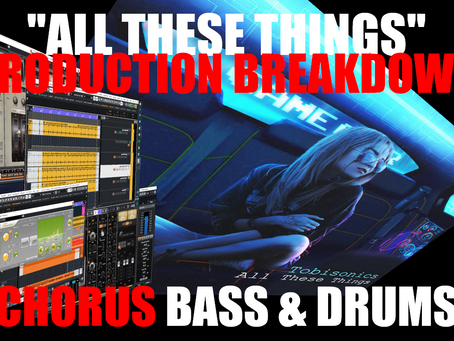 """All These Things"" Production Breakdown: Chorus Bass & Drums"