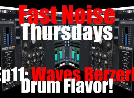 Adding Flavor to Drums with Waves Berzerk (Fast Noise Thursdays Ep.11)