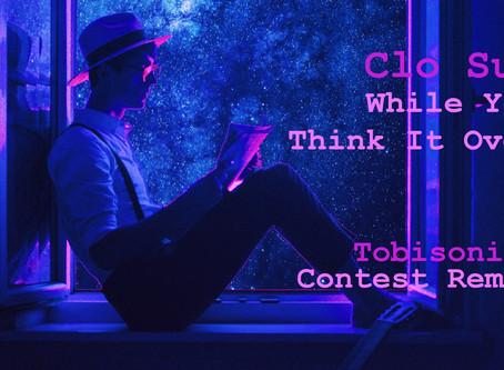 Clo Sur - While You Think It Over - Tobisonics Remix