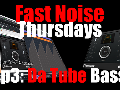 Adding Flavor to a Bassline with Steinberg Da Tube (Fast Noise Thursdays: Ep.3 Da Tube Bass)