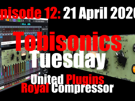 United Plugins Royal Compressor Quick Demo! (Tobisonics Tuesday Ep12 April 21 2020)