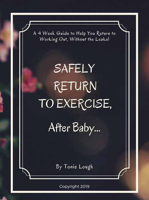 """""""Safely Return to Exercise, After Baby..."""""""