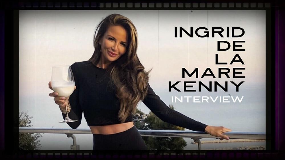Ingrid De La Mare Kenny Interview