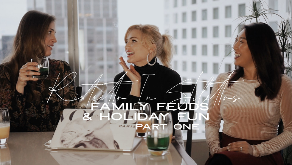 Family Feuds and Holiday Fun - Part One