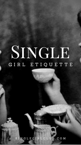 Single Girl Etiquette