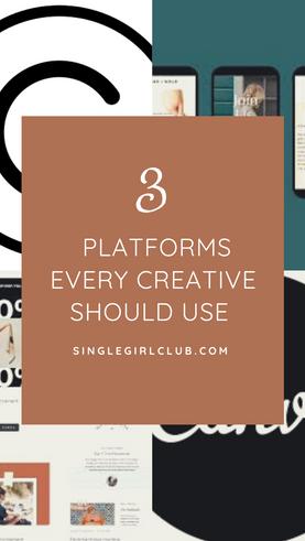 3 Platforms Every Creative Needs To Start Using