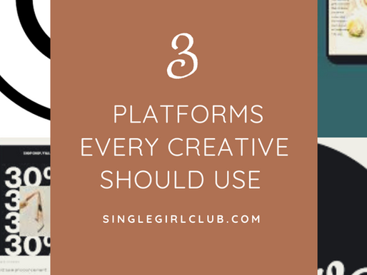 3 PLATFORMS EVERY CREATIVE SHOULD USE