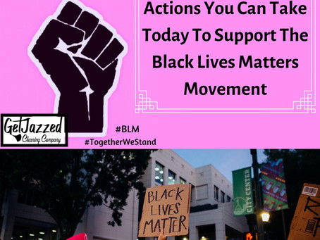 Actions You Can Take Today To Support The Black Lives Matters Movement!