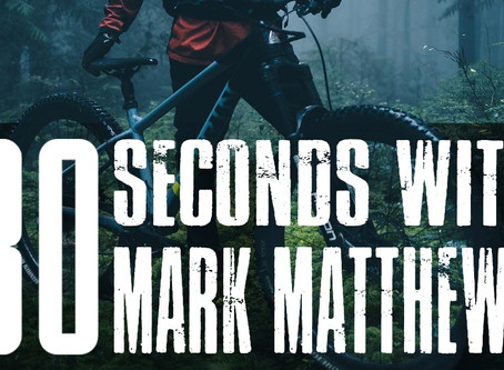 """30 seconds with"" MARK MATTHEWS"