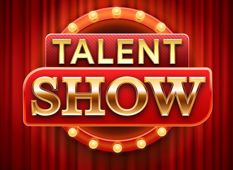 Talent Show - Now Accepting Entries