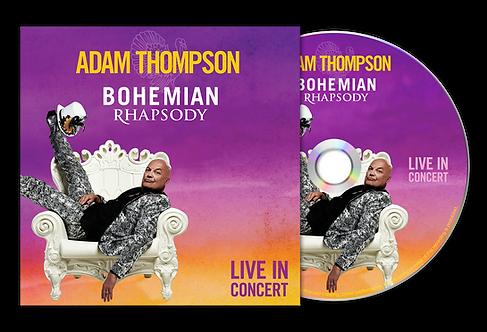Adam Thompson's Bohemian Rhapsody Concert Live Album